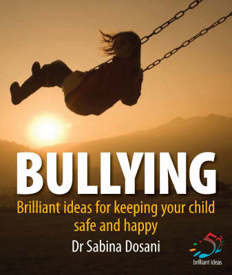 Bullying: 52 Brilliant Ideas for Keeping Your Children Safe and Secure