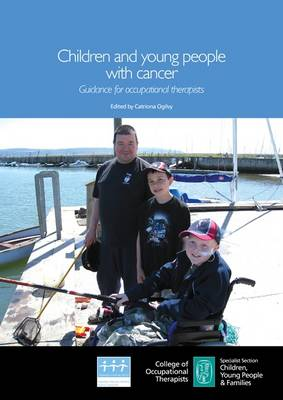 Children and Young People with Cancer: Guidance for Occupational Therapists
