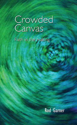 Crowded Canvas: Faith in the Making