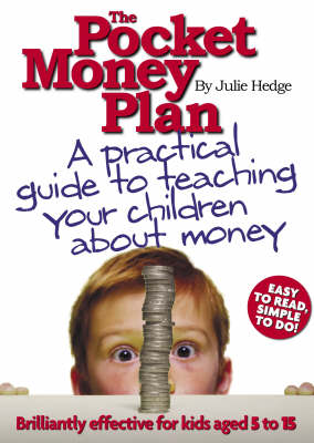 The Pocket Money Plan: A Practical Guide to Helping Your Children Understand Money