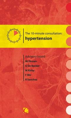 The 10-Minute Consultation: Hypertension