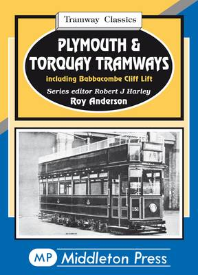 Plymouth &  Torquay Tramways: Including Babbacombe Cliff Lift