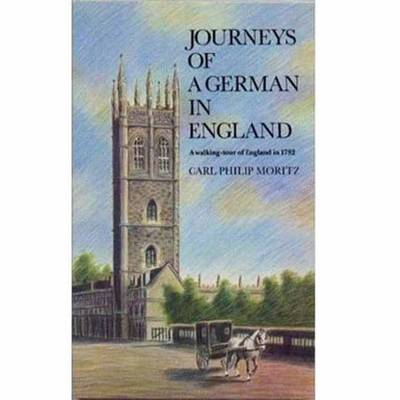 Journeys of a German England: A Walking Tour of England in 1782