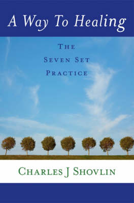 A Way to Healing: The Seven Set Practice