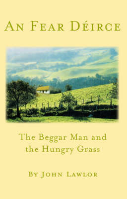 An Fear Deirce: with The Beggar Man AND The Hungry Grass
