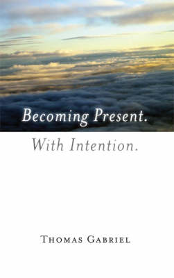 Becoming Present. With Intention.