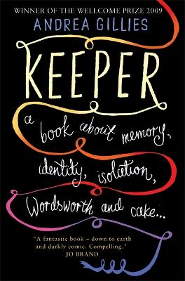 Keeper: A Book About Memory, Identity, Isolation, Wordsworth and Cake ...