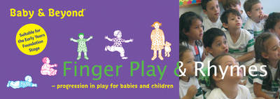 Finger Play and Nursery Rhymes: Progression in Play for Babies and Children
