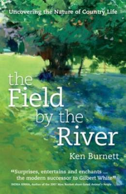 The Field by the River: A Year in the Life of a Natural Treasure