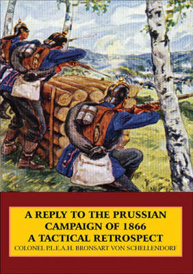 A Reply to the Prussian Campaign of 1866: A Tactical Retrospect
