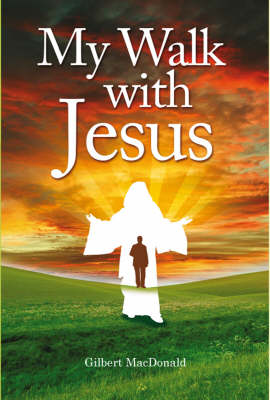 My Walk with Jesus