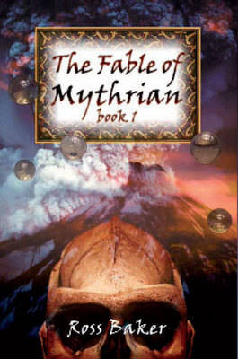 The Fable of Mythrian: Bk. 1