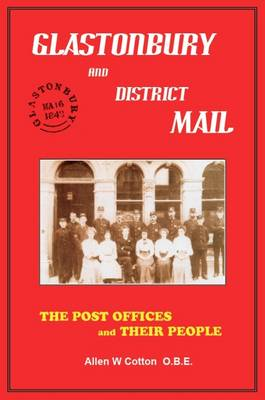 Glastonbury and District Mail: The Post Offices and Their People