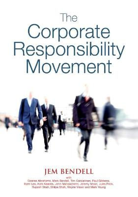 The Corporate Responsibility Movement: Five Years of Global Corporate Responsibility Analysis from Lifeworth, 2001-2005