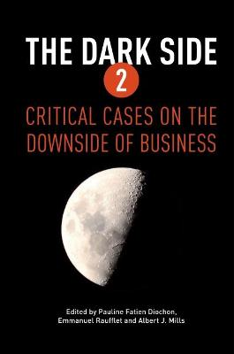 The Dark Side 2: Critical Cases on the Downside of Business