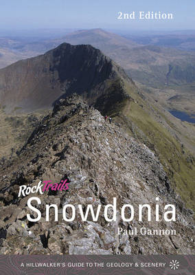 Rock Trails Snowdonia: A hillwalker's guide to the geology & scenery