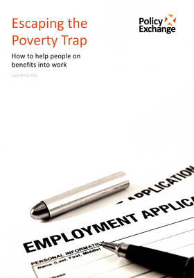 Escaping the Poverty Trap: How to Help People on Benefits into Work