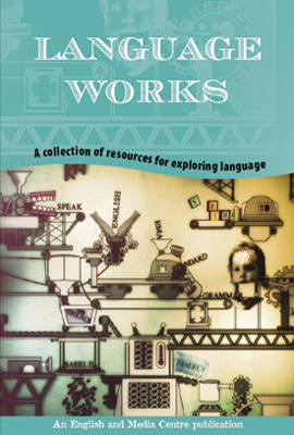 Language Works: Classroom Resources for Teaching About Language