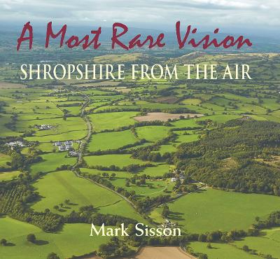 A Most Rare Vision: Shropshire from the Air