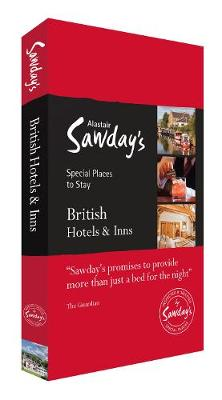 British Hotels & Inns: Alastair Sawday's Special Places to Stay