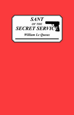 Sant of the Secret Service: Some Revelations of Spies and Spying