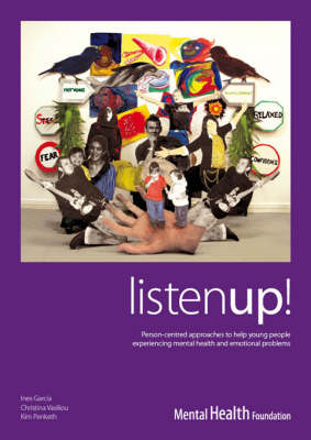 Listen Up!: Person-centred Approaches to Help Young People Experiencing Mental Health and Emotional Problems