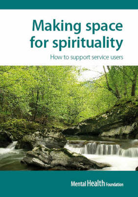 Making Space for Spirituality: How to Support Service Users
