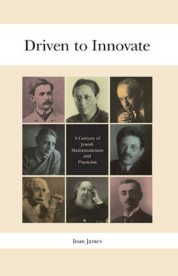Driven to Innovate: A Century of Jewish Mathematicians and Physicists