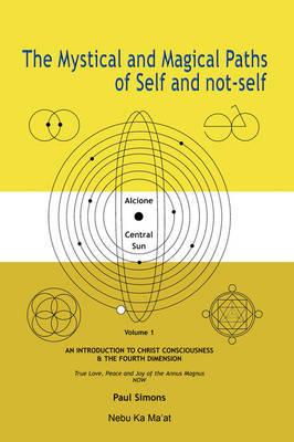 The Mystical and Magical Paths of Self and Not-self: An Introduction to Christ Consciousness and the Fourth Dimension