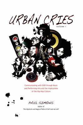 Urban Cries: Communicating with God Through Music and Performing Arts: v. 1