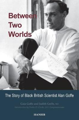 Between Two Worlds: The Story of Black British Scientist Alan Goffe