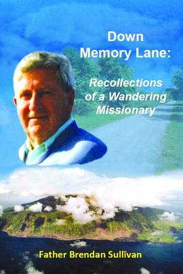 Down Memory Lane: Recollections of a Wandering Missionary