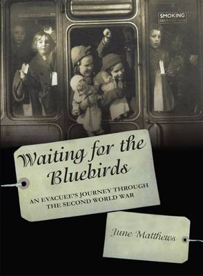 Waiting for the Bluebirds: An Evacuee's Journey Through the Second World War