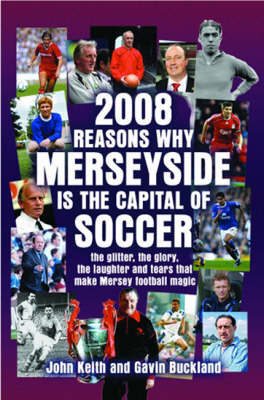 2008 Reasons Why Merseyside is the Capital of Football