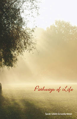 Pathways of Life: A Collection of Poems
