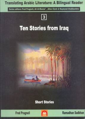 Translating Arabic Literature: Bilingual Readers - Vol. 3 - Ten Stories from Iraq