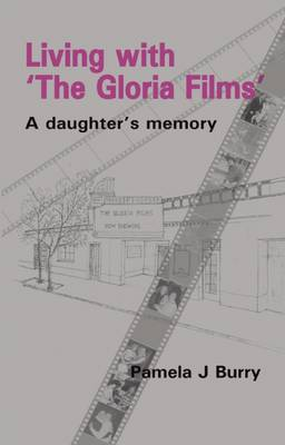 "Living with the ""Gloria Films"": A Daughter's Memory"