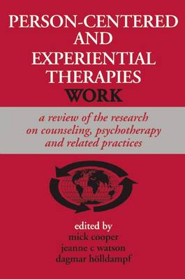 Person-centered and Experiential Therapies Work: A Review of the Effectivenss Research on Counseling, Psychotherapy and Related Practices