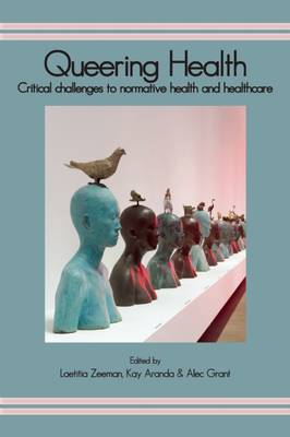 Queering Health: Critical Challenges to Normative Health and Healthcare