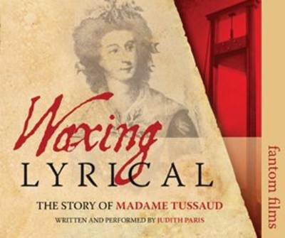 Waxing Lyrical: The Story of Madame Tussards