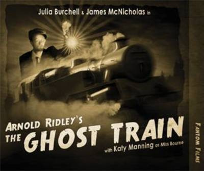 Arnold Ridley's The Ghost Train