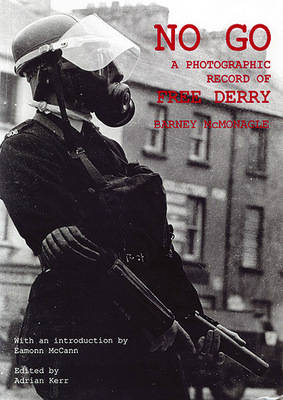 No Go: A Photographic Record of Free Derry