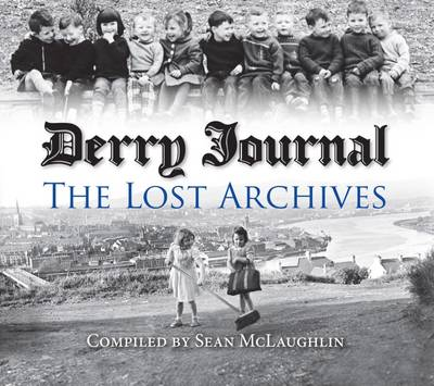 Derry Journal - The Lost Archives