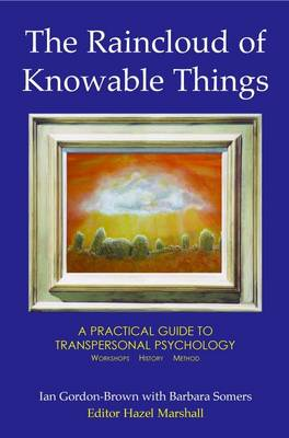 The Raincloud of Knowable Things: A Practical Guide to Transpersonal Psychology: Workshops: History: Method