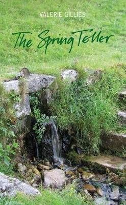 The Spring Teller: Poems from the Wells and Springs of Scotland