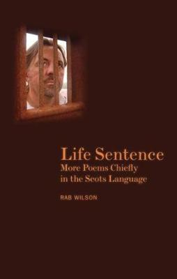 Life Sentence: More Poems Chiefly in the Scots Language
