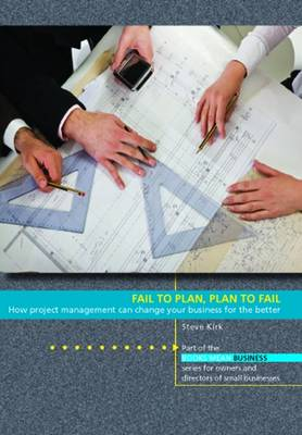 Fail to Plan, Plan to Fail: How Project Management Can Change Your Business for the Better