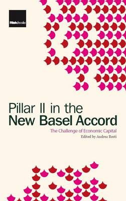 Pillar II in the New Basel Accord: The Challenge of Economic Capital