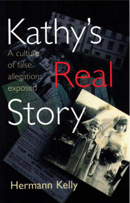 Kathy's Real Story: A Culture of False Allegations Exposed