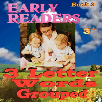 Early Readers: 3 Letter Words Grouped